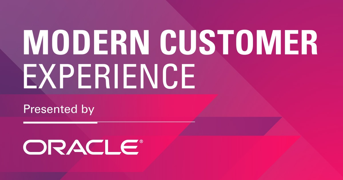 Modern Customer Experience Presented By Oracle March 19 21 2019