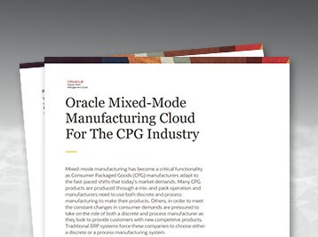 Oracle Mixed-Mode Manufacturing Cloud for the Consumer Packaged Goods (CPG) Industry solution brief
