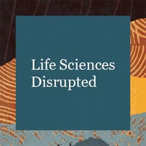 Life Sciences Disrupted