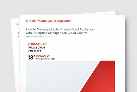 Manage Private Cloud Appliance with Enterprise Manager Cloud Control