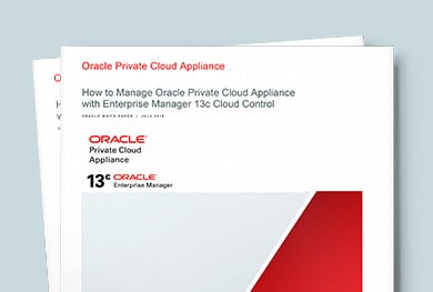 Manage Oracle Private Cloud Appliance with Enterprise Manager Cloud Control