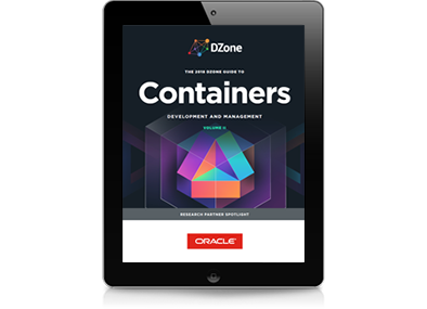 2018 Dzone Research Guide to Containers: Development and Management