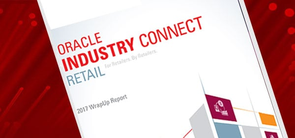 Report: Oracle Industry Connect 2016: For Retailers, By Retailers