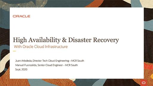 Oracle Webinar: Recuperación ante desastres en Oracle Cloud sencillo, seguro y económico