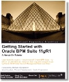 Getting Started With Oracle BPM Suite 11g R1: A Hands-On Tutorial cover image