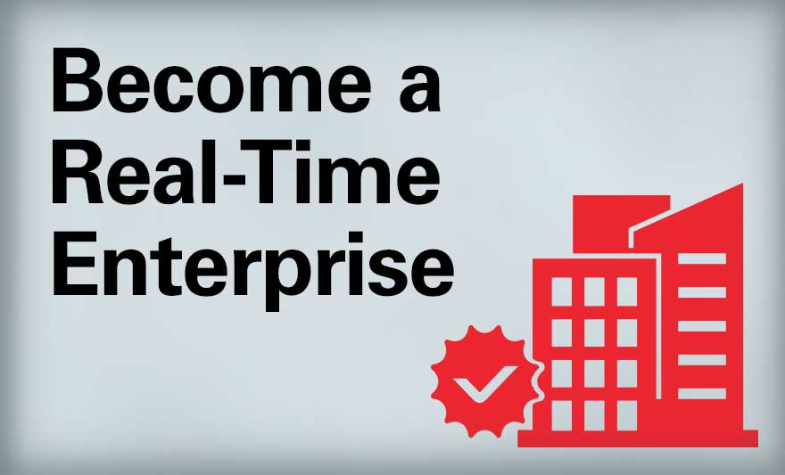 Become a Real-Time Enterprise