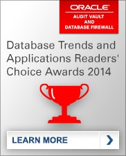 Oracle Audit Vault and Database Firewall: Database Trends and Applications Readers' Choice Awards 2014