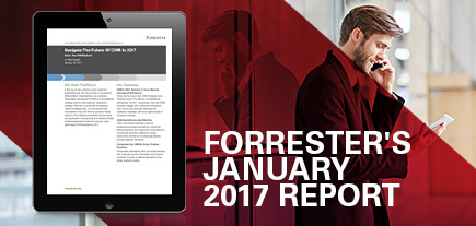 Forrester's January 2017 Report: Navigate the Future of CRM