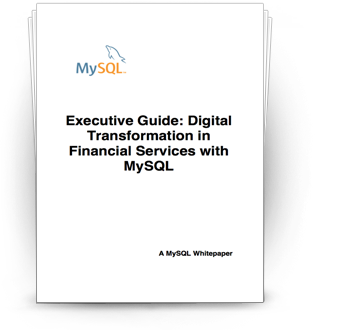 Drive Digital Transformation in Financial Services with MySQL