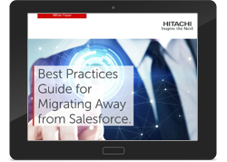 Hitachi Consulting: Best Practices Guide for Migrating Away from Salesforce