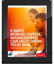 5 Ways Human Capital Management Can Help Grow Your SMB.